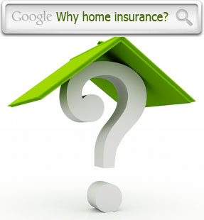 Why home insurance policy?