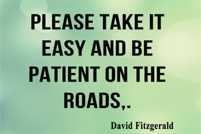 Take easy quotes, and be patient on the roads